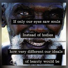 "If only....but, why ""if only?"" True ""beauty is not in the face; beauty is a…"