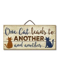 Sign: One Cat Leads to Another and another.