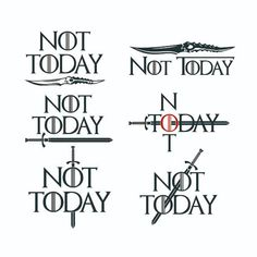 Not Today Games of Thrones SVG Cuttable Designs Clarke Game Of Thrones, Game Of Thrones Tattoo, Game Of Thrones Poster, Game Of Thrones Arya, Mini Tattoos, Body Art Tattoos, Tattoos For Guys, Cool Tattoos, Tatoos