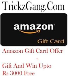 Amazon Gift Card Offer Gift And Win Upto Rs 3000 Free Info About Amazon Gift Card Offer To Get Free Rs Amazon Gift Cards Amazon Gift Card Free Amazon Gifts