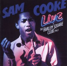 Throwback Review: Sam Cooke 'Live at the Harlem Square Club, 1963 ...