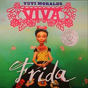 2015 Caldecott Honor Book - Viva Frida, illustrated and written by Yuyi Morales and published by Roaring Brook Press, a Neal Porter Book