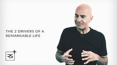 The 2 Drivers of a Remarkable Life - Robin Sharma