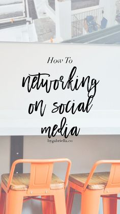 How to: Networking on Social Media // by gabriella
