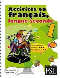 Activités en français, langue seconde 1 - Éditions de l'Envolée - www.envolee.com