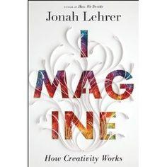 Imagine by Jonah Lehrer