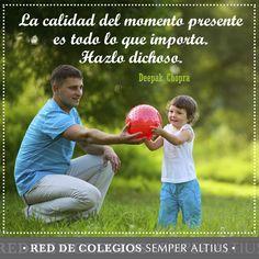 Haz dichoso cada momento... #Familia #FormaciónenValores #FormaciónIntegral #SemperAltius
