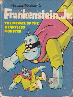 Western Publishing's Big Little Books #2015 - Hanna Barbera's Frankenstein Jr. - The Menace Of The Heartless Monster (Issue)
