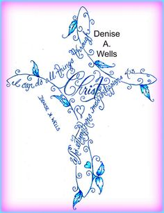 I can do all things through Christ - cross tattoo by Denise A. Wells