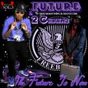 Future & 2 Chainz - Future & 2 Chainz - The Future Is Now Hosted by Dj Reign, Tru Go Getta Music - Free Mixtape Download or Stream it