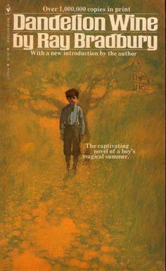 Ray Bradbury - 'Dandelion Wine' - a book to be read every summer