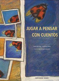 Portada deJugar a pensar con cuentos (Cuento 4-5 años) Philosophy For Children, Irene, Books, Tutu, Christmas, Teaching, Blue Prints, Coil Binding, Folktale