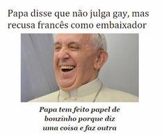 http://www.paulopes.com.br/2015/04/papa-disse-que-nao-julga-gay-mas-recusa-frances-como-embaixador.html