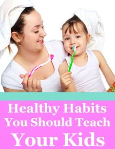 Top 10 Healthy Habits You Should Teach Your Kids