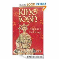King John: England's Evil King by Ralph V. Turner