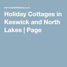 Holiday Cottages in Keswick and North Lakes | Page 1