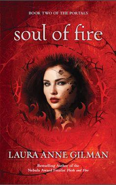 Soul of Fire by Laura Anne Gilman | The Portals, BK#2 | Publisher: Harlequin Luna | Publication Date: September 24, 2013 | www.lauraannegilman.net | #Fantasy #paranormal
