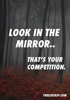Look In The Mirror Thats Your Competition - twelveskip.com