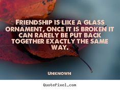 It's definitely sad when you loose a friend you can be best friends again but never in the same way