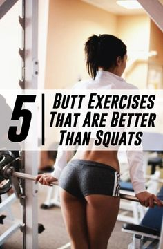 5 Butt Exercises That Are Better Than Squats #fitness #fit #exercise #health