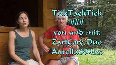 TickTackTick ### von und mit: ZartCore-Duo Aurelia&Max