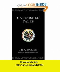 Unfinished Tales (9780261103627) J R R Tolkien , ISBN-10: 0261103628  , ISBN-13: 978-0261103627 ,  , tutorials , pdf , ebook , torrent , downloads , rapidshare , filesonic , hotfile , megaupload , fileserve