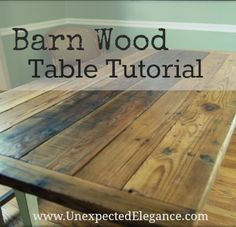 Make your own Barn wood table with a step-by-step tutorial from Unexpected Elegance