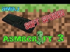 Playing Minecraft while providing you with ASMR. This is a Minecraft survival series. Every video starts where the last one ends. I do not play in this Minec...