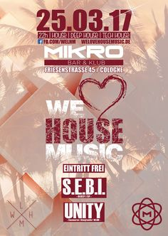 • 25.03.17 • We Love House Music • Mikro Bar & Klub Cologne • w/ S.e.b.i. & UniTy /// House - Tech House - 4 FREE Alle Infos hier: www.facebook.com/events/704787819680624/