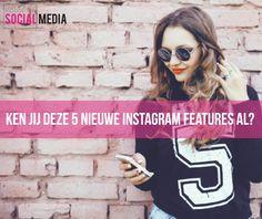 Ken jij deze 5 nieuwe Instagram Features al?