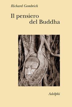 Adelphi - Il pensiero del Buddha - Richard Gombrich