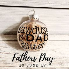 Sawdust is Man glitter. First time dad. First Father's Day Excited to share this item from my shop: Sawdust Ornament. Sawdust is Man glitter. First time dad. First Father's Day. Diy Christmas Gifts For Dad, Diy Gifts For Dad, Best Dad Gifts, Diy Father's Day Gifts, Diy Holiday Gifts, Father's Day Diy, Daddy Gifts, Grandpa Gifts, Man Gifts