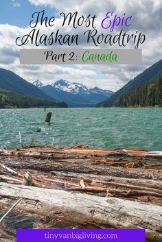 The Most Epic Alaskan Road Trip: Canada