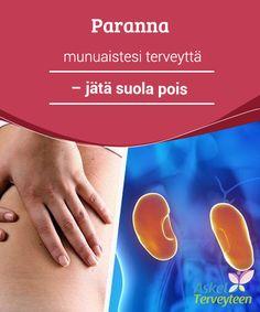 Paranna munuaistesi terveyttä - jätä suola pois  Suola on haitaksi #terveydelle etenkin #munuaisten #kannalta.  #Terveellisetelämäntavat