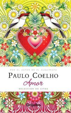 AMOR - Paulo Coelho ~~ For more:  - ✯ http://www.pinterest.com/PinFantasy/literatura-~-obras/