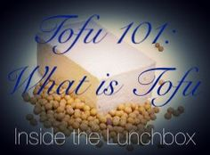 via Inside The Lunchbox: Tofu 101: What Is Tofu (Soya Curd)