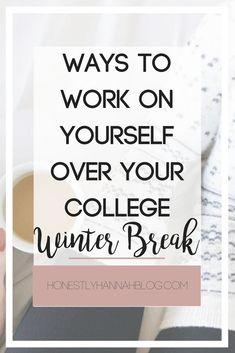 Ways to Work on Yourself Over Your College Winter Break