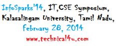 InfoSparks'14, IT,CSE Symposium, Kalasalingam University, Tamil Nadu, February 28, 2014