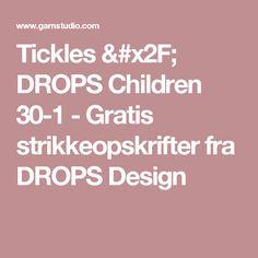 Tickles / DROPS Children 30-1 - Gratis strikkeopskrifter fra DROPS Design