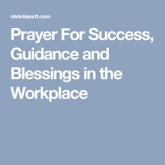 Prayer For Success, Guidance and Blessings in the Workplace