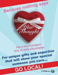 """Because nothing says """"after thought"""" like a heart-shaped box of stale chocolates. GO LOCAL Valentine Gifts, Valentines Day, Buy Local, Unique Gifts, West Seattle, Campaign Ideas, Stuff To Buy, Chocolates, Delivery"""