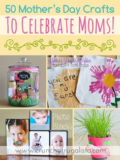 50 Mother's Day Crafts to Celebrate Moms http://www.crunchyfrugalista.com/50-mothers-day-crafts-celebrate-moms/ Great homemade crafts, bath salts, bags and other amazing ideas for mom