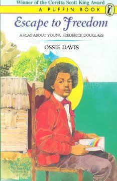 Escape to Freedom: A Play about Young Frederick Douglass by Ossie Davis. Check it out: http://catalog.pgcmls.info/polaris/view.aspx?keyword=escape+to+freedom+Ossie+Davis