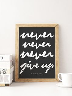 Never Never Never Give Up Poster  PRINTABLE FILE. by ILKADesign