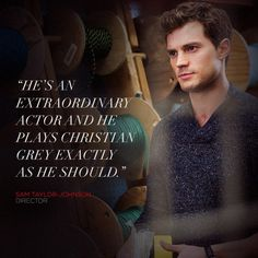 Director Sam Taylor-Johnson on Jamie Dornan (Christian Grey). | Fifty Shades of Grey | In Theaters Valentine's Day | Click the post to get your tickets now.