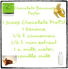 Chocolate Bananas Foster Ultimate Profit Shake Recipe  *https://steffwrapsyouskinny.myitworks.com/Shop/Product/933 *facebook.com/steffwrapsyouskinny *916.259.3373