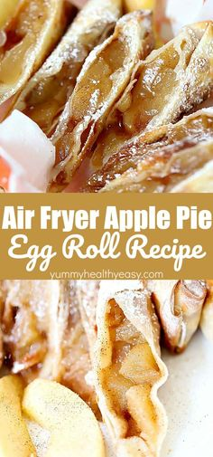 Apple pie air fryer egg rolls create a light flaky dessert that is just like apple pie but takes advantage of an air fryer for a lower calorie treat! They're quick to make and use apple pie filling to make it super easy. They're absolutely delicious!  #apple #applepie #recipe #airfryer #dessert #healthier #eggrolls