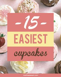 15 Easiest Cupcakes | Martha Stewart Living - Bake up a batch of our easiest cupcakes for a nearly effortless treat.