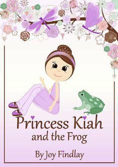 Princess Kiah and the Frog (Princess Kiah Series) by Joy Findlay, http://www.amazon.com/dp/B007YMHHMQ/ref=cm_sw_r_pi_dp_2oNEqb186JCAC