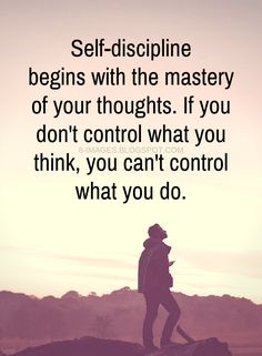 Self discipline Quotes Self-discipline begins with the mastery of your thoughts. - Quotes self discipline quote Discipline Quotes, Self Discipline, Leadership Quotes, Wisdom Quotes, Quotes To Live By, Life Quotes, Quotable Quotes, Daily Quotes, Positive Quotes